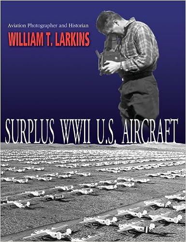 Surplus WWII U S  Aircraft: William T  Larkins: 9780965573061