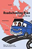 Roadschooling Ryan, Mary Lois Sennewald, 0595443664