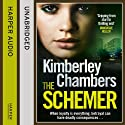 The Schemer Audiobook by Kimberley Chambers Narrated by Annie Aldington