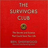 img - for The Survivors Club (An Unabridged Production)[10-CD Set]; The Secrets and Science that Could Save Your Life book / textbook / text book