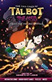 The Tall Tales of Talbot Toluca: Quest for the Ore Crystals