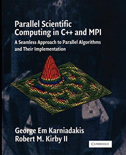Parallel Scientific Computing in C++ and MPI: A Seamless...