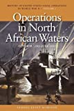 img - for OPERATIONS IN NORTH AFRICAN WATERS, OCTOBER 1942 - JUNE 1943: History of United States Naval Operations in World War II, Volume 2 by Samuel Eliot Morison (2010-03-01) book / textbook / text book