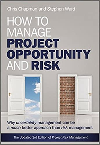 Download online How to Manage Project Opportunity and Risk: Why Uncertainty Management can be a Much Better Approach than Risk Management PDF, azw (Kindle)
