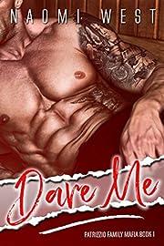 Dare Me: A Dark Bad Boy Mafia Romance (Patrizzio Family Mafia Book 1)