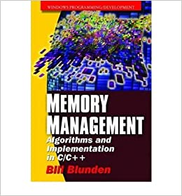 Memory Management: Algorithms and Implementation in C/C++ )] [Author