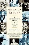 America Reborn: A Twentieth-Century Narrative in