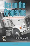 Ice on the Grapevine, R. E. Donald, 0988111810