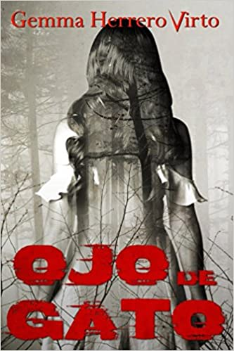 Ojo de gato (Spanish Edition): Gemma Herrero Virto: 9781500383244: Amazon.com: Books