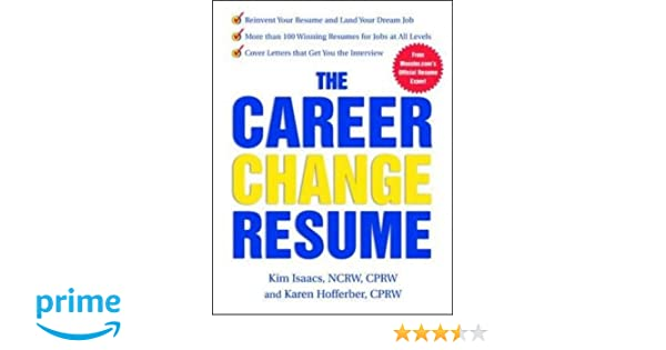 the career change resume karen hofferber kim isaacs 0639785381761 amazoncom books