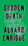 Sudden Death: A Novel
