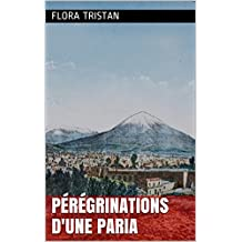 Pérégrinations d'une paria (French Edition)