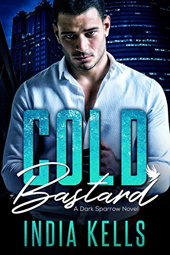 Cold Bastard: A Dark Sparrow Novel 2