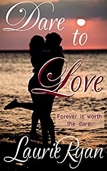 Dare To Love (Tropical Persuasions Book 3) by [Ryan, Laurie]