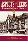 Front cover for the book Aspects of Leeds : discovering local history, 3 by Lynne Stevenson Tate