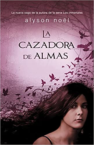 Amazon.com: La cazadora de almas (Spanish Edition) (9780345805416): Alyson Noel: Books