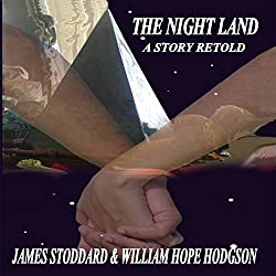 The Night Land: A Story Retold