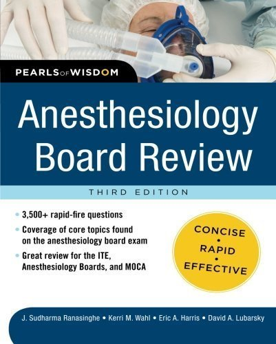 Download Anesthesiology Board Review Pearls of Wisdom 3/E (Pearls of Wisdom Medicine) by Ranasinghe, Sudharma, Wahl, Kerri, Harris, Eric, Lubarsky, D (2012) Paperback ebook