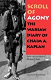 img - for Scroll of Agony: The Warsaw Diary of Chaim A. Kaplan book / textbook / text book