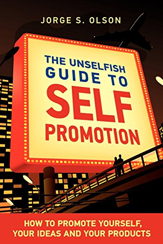 Image of The Unselfish Guide to Self Promotion