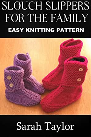 Slouch Slippers For The Family Easy Knitting Pattern Kindle