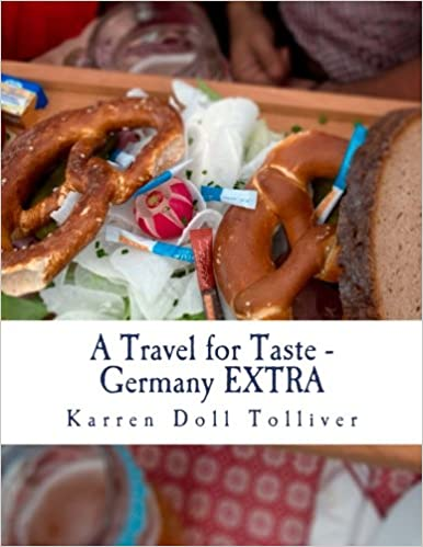A Travel for Taste - Germany EXTRA: A companion cookbook to A Travel for Taste - Germany: Volume 3