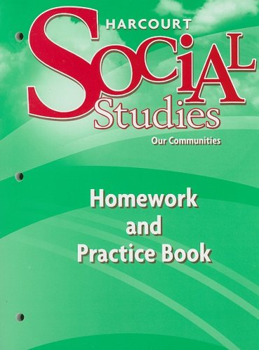 Harcourt Social Studies: Homework and Practice Book Student