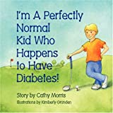 img - for I'm A Perfectly Normal Kid Who Happens to Have Diabetes! book / textbook / text book