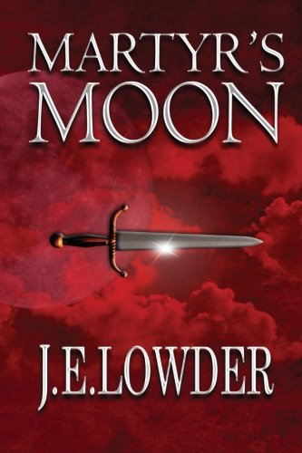 Book: Martyr's Moon (War of Whispers) (Volume 2) by J.E. Lowder