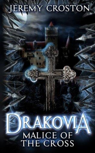 Malice of the Cross (Drakovia) (Volume 1) PDF