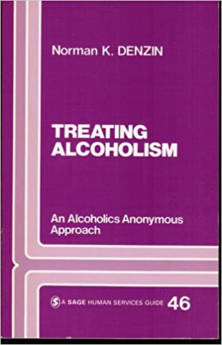 Ebooks télécharger kostenlos deutsch Treating Alcoholism: An Alcoholics Anonymous Approach (SAGE Human Services Guides) en français PDF RTF by Norman K. Denzin 0803929072