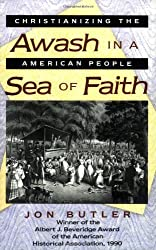 Awash in a Sea of Faith: Christianizing the American People (Studies in Cultural History)