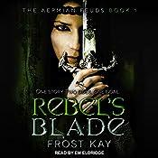 Rebel's Blade: Aermian Feuds Series, Book 1 | Frost Kay