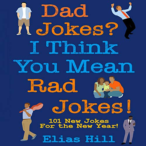 Pdf Entertainment Dad Jokes? I Think You Mean Rad Jokes!: 101 New Dad Jokes for the New Year