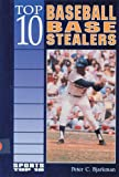 Top 10 Baseball Base Stealers, Peter C. Bjarkman, 0894906097