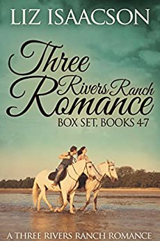 Three Rivers Ranch Romance Box Set, Books 4 - 7: Fifth Generation Cowboy, Sixth Street Love Affair, The Seventh Sergeant, and Eight Second Ride (Liz Isaacson Boxed Sets Book 2) by [Isaacson, Liz, Johnson,Elana]