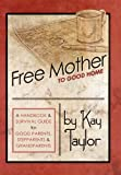Free Mother to Good Home, Kay Taylor, 1452540047