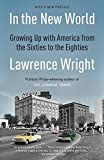 In the New World: Growing Up with America from the Sixties to the Eighties