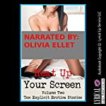 Heat Up Your Screen, Volume Two: Ten Explicit Erotica Stories | Andrea Tuppens,Kassandra Stone,Kitty Lee,Maggie Fremont,April Styles,Karla Sweet,Molly Synthia,Francine Forthright