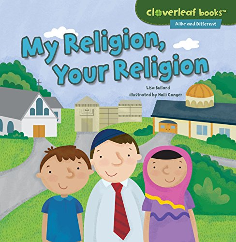 My Religion, Your Religion (Cloverleaf Books - Alike and Different)