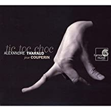 COUPERIN. Tic Toc Choc. Tharaud