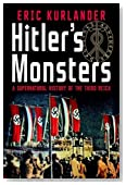 Hitler's Monsters: A Supernatural History of the Third Reich