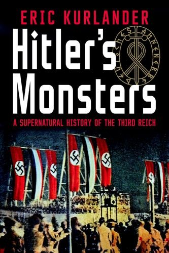 Hitler's Monsters: A Supernatural History of the Third Reich cover