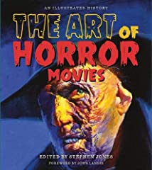This magnificent companion to The Art of Horror, from the same creative team behind that award-winning illustrated volume, looks at the entire history of the horror film, from the silent era right up to the latest releases and trends.Through ...