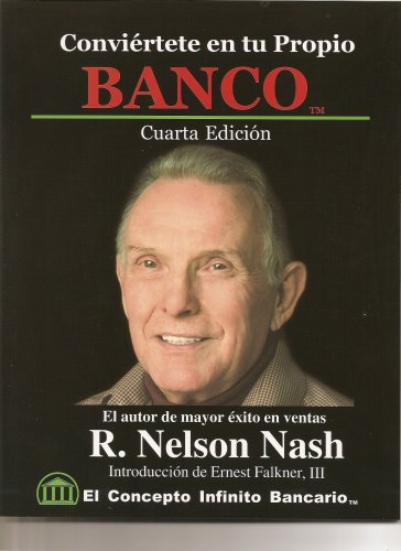 Becoming Your Own Banker - The Infinite Banking Concept - Spanish Edition (Spanish Translation)