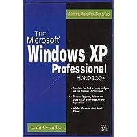 The MS-Windows XP Professional Handbook