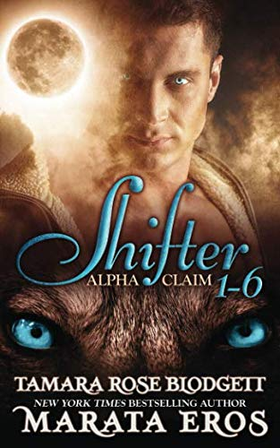 Books : Shifter Alpha Claim, 1-6: New Adult Paranormal Romance