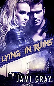 Lying In Ruins by [Gray, Jami]