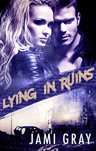 Lying In Ruins by Jami Gray