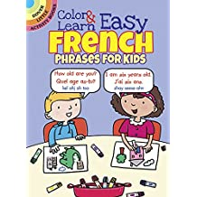 Color & Learn Easy French Phrases for Kids (Dover Little Activity Books)